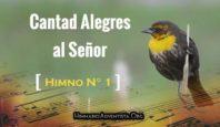 """Acerca del Himno """"Cantad alegres al Señor"""""""